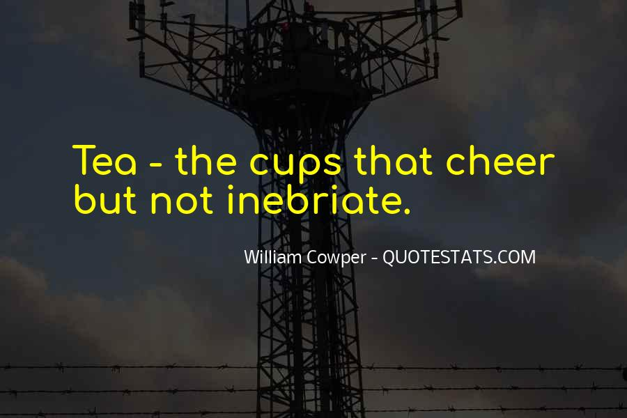 Drinking Out Of Cups Quotes #1122737