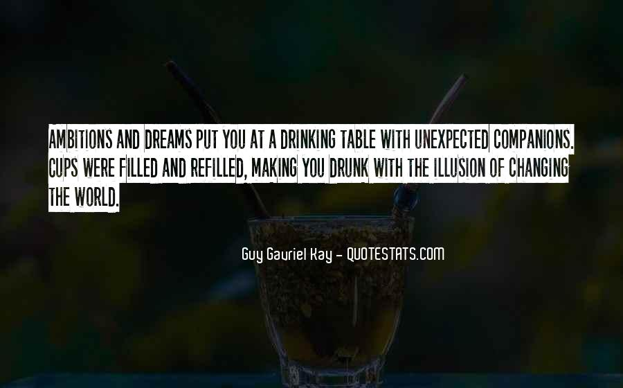 Drinking Out Of Cups Quotes #1192888