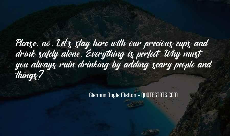 Drinking Out Of Cups Quotes #1327438