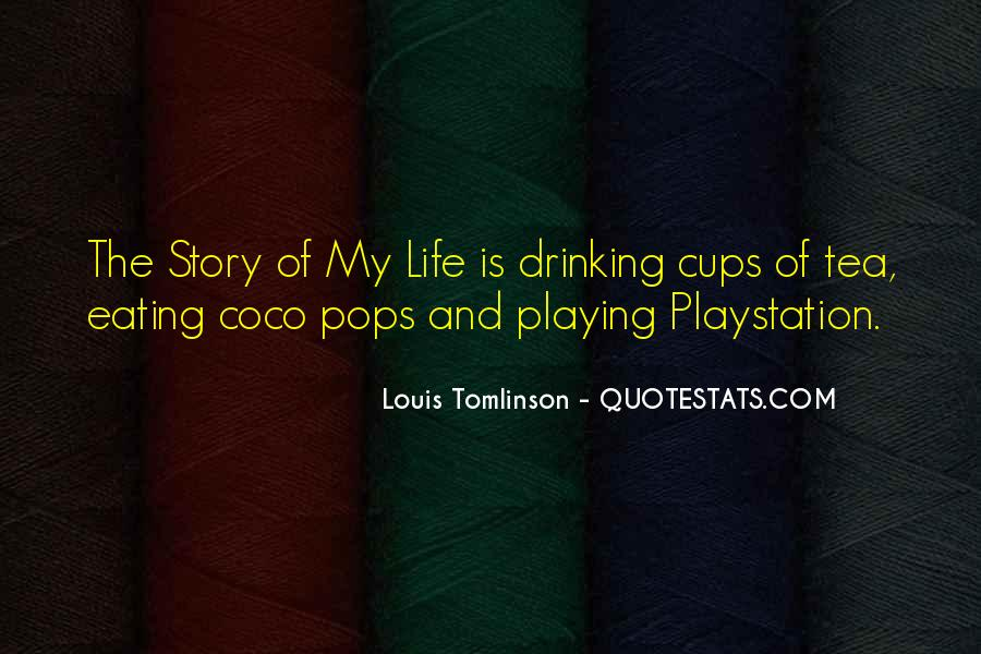 Drinking Out Of Cups Quotes #1665255