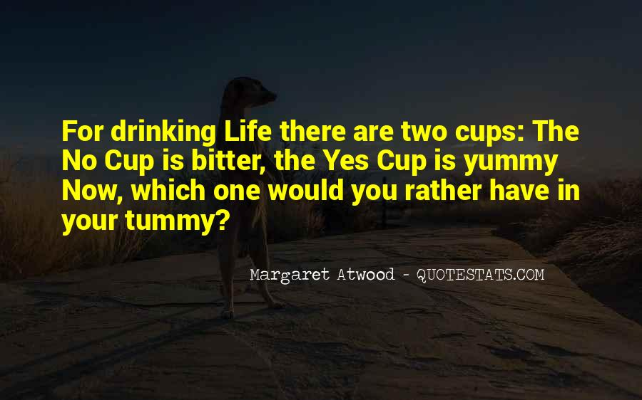 Drinking Out Of Cups Quotes #286619