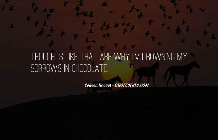 Drowning My Sorrows Quotes #846419