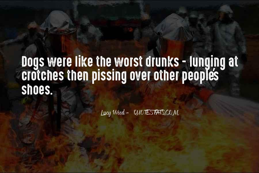 Drunks Be Like Quotes #1878707