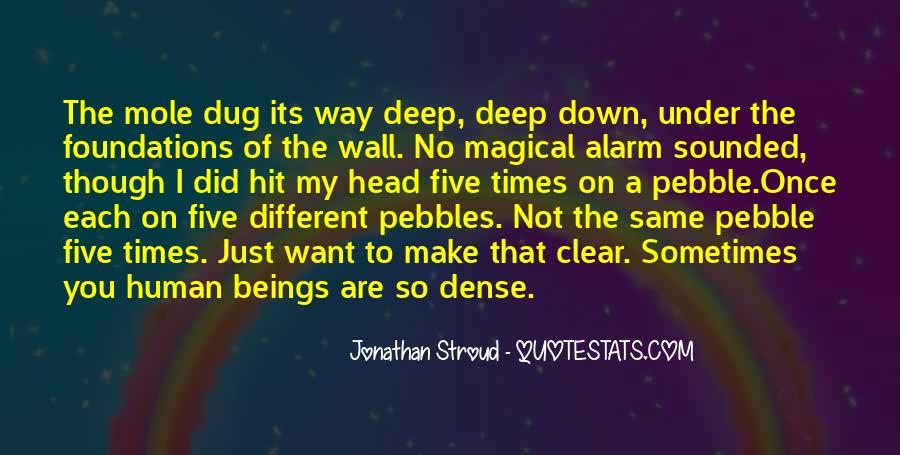 Dug Down Deep Quotes #1381628