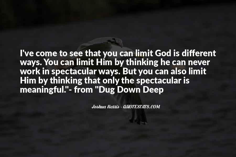 Dug Down Deep Quotes #269407