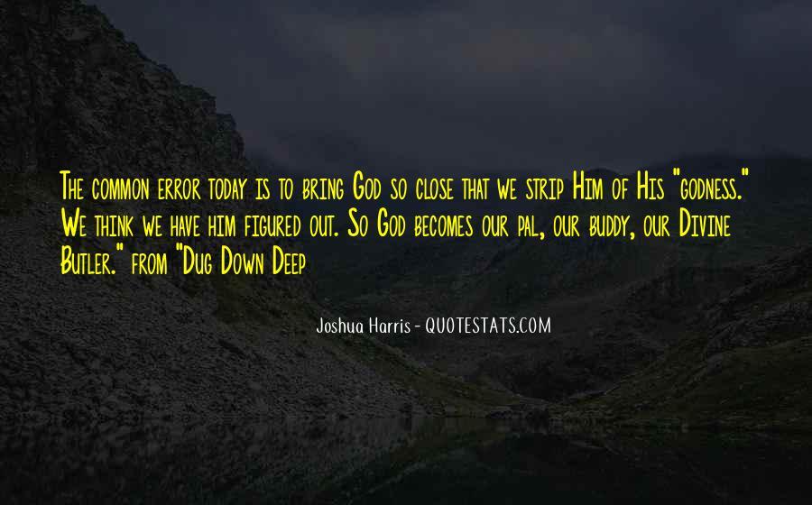 Dug Down Deep Quotes #458508