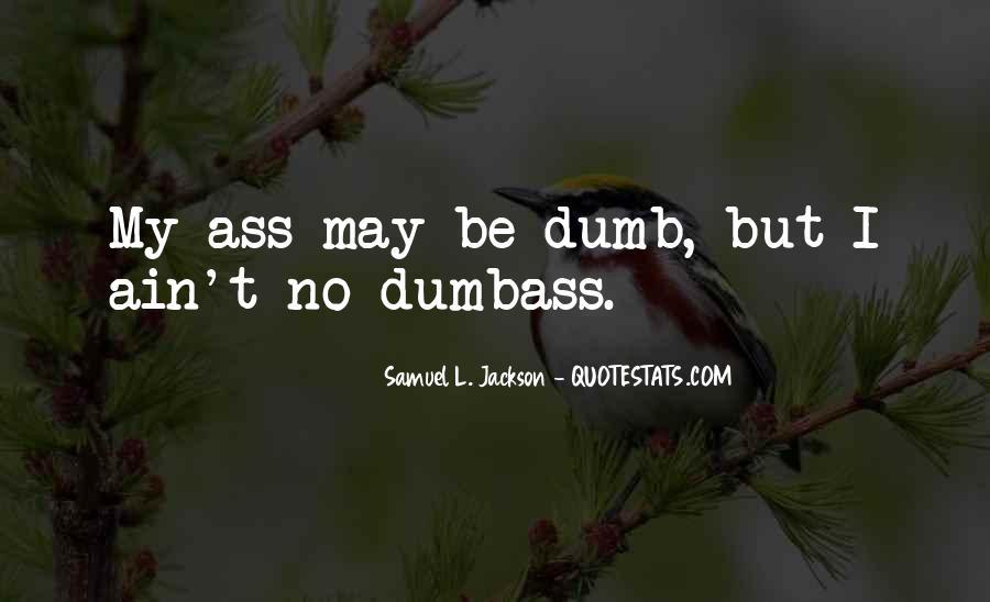 Dumbass Quotes #1058525