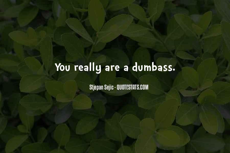 Dumbass Quotes #1854167