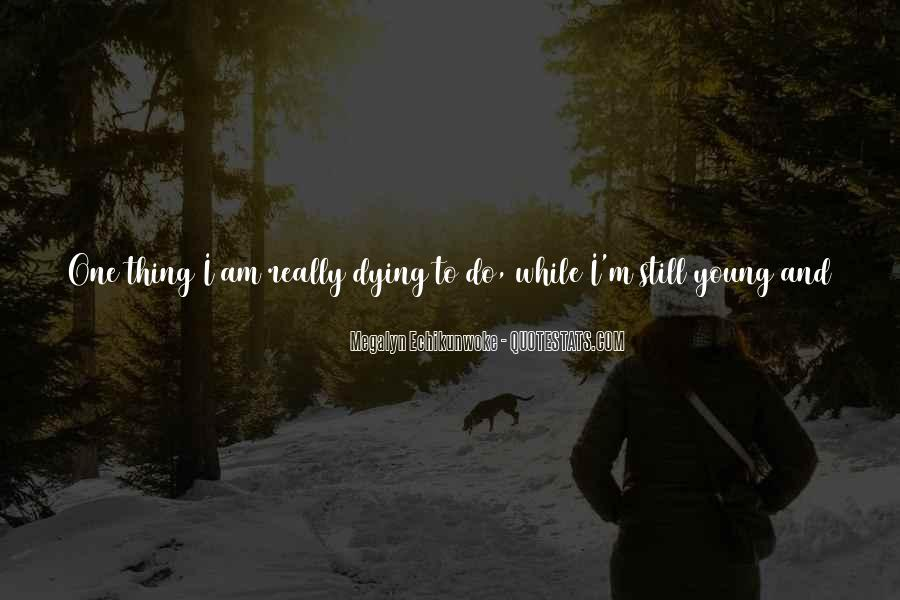 Dying So Young Quotes #476504