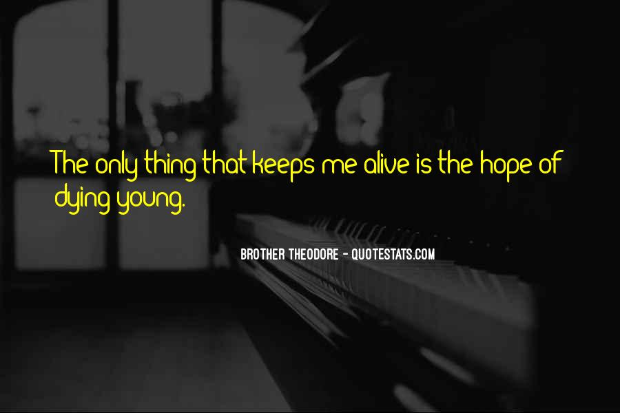 Dying Too Young Quotes #287417