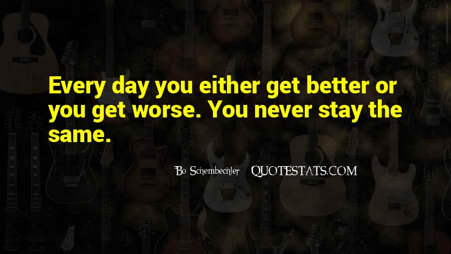 Each Day Will Get Better Quotes #42144