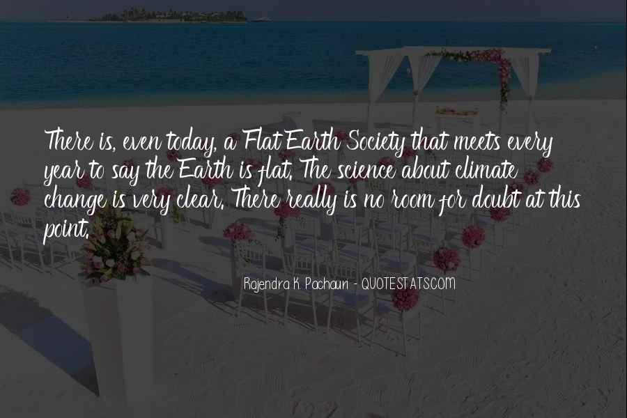 Earth Is Flat Quotes #807203