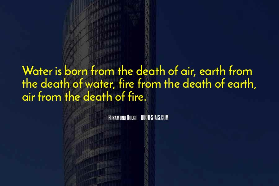 Earth Water Air Fire Quotes #1848565