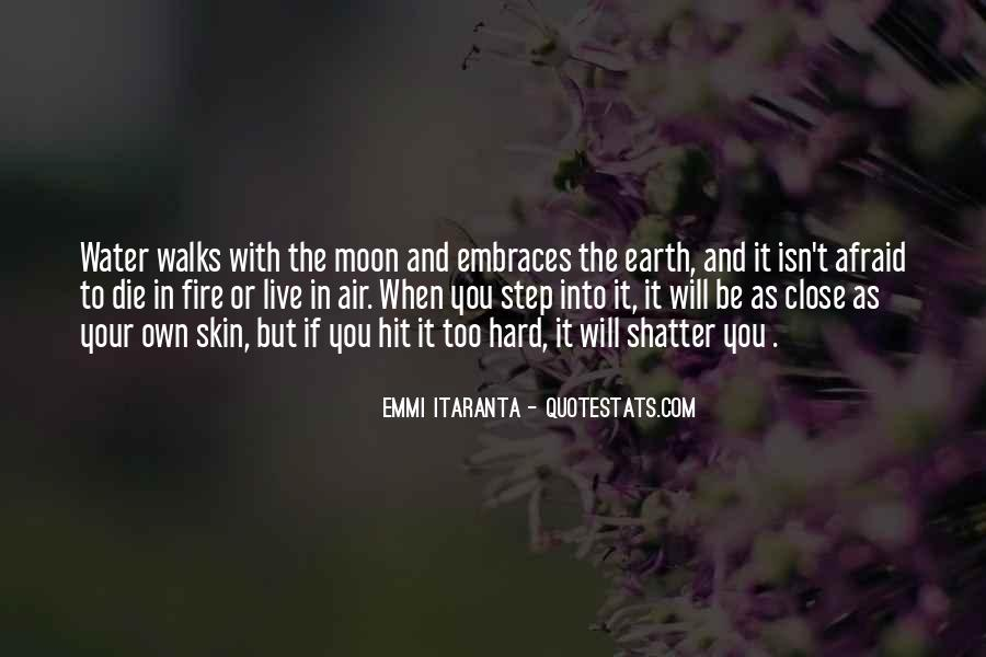 Earth Water Air Fire Quotes #196142