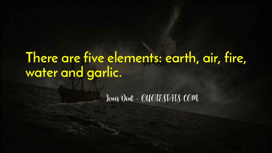 Earth Water Air Fire Quotes #208041