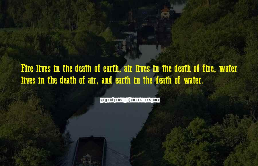 Earth Water Air Fire Quotes #702363