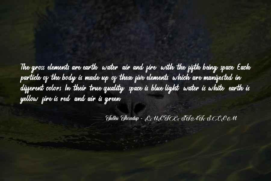 Earth Water Air Fire Quotes #716780