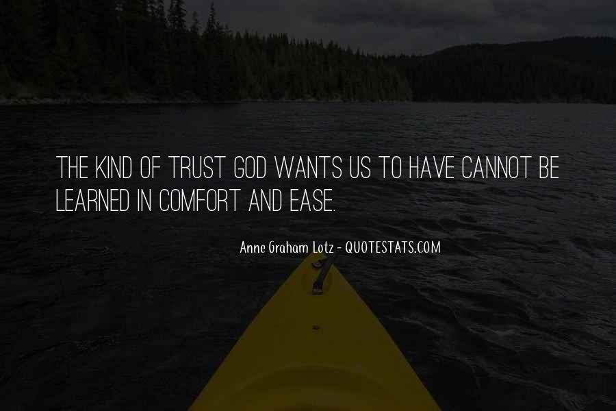 Ease And Comfort Quotes #1309324