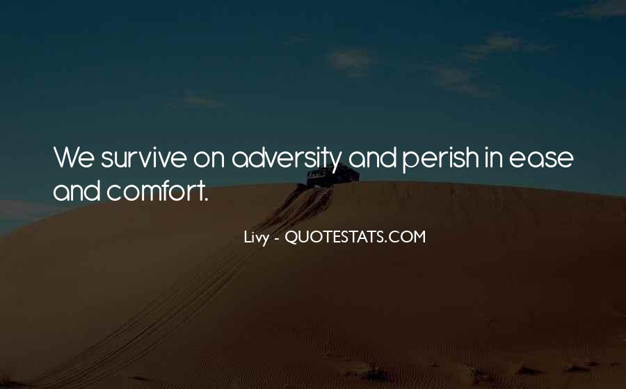 Ease And Comfort Quotes #1849742