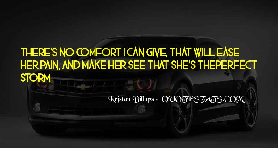 Ease And Comfort Quotes #635147