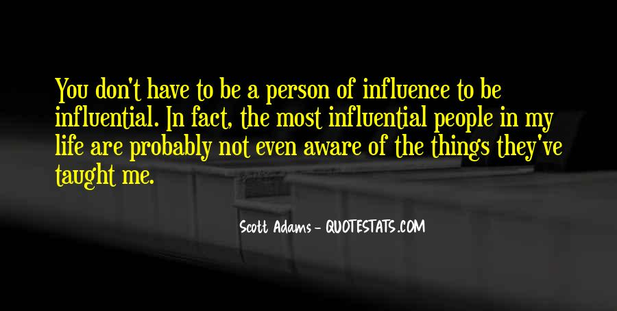 Quotes About Influential People #390654