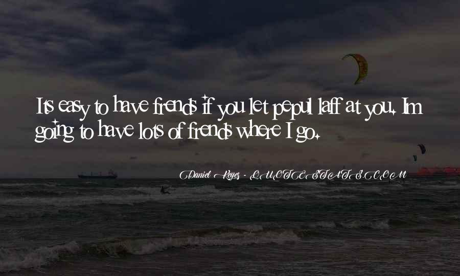 Easy Go Quotes #151634