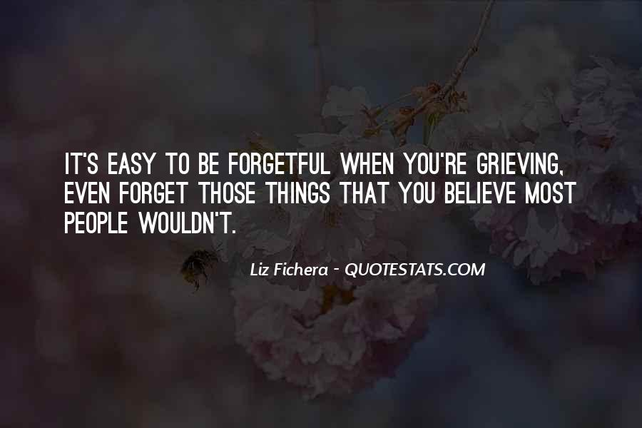 Easy To Forget Me Quotes #124727