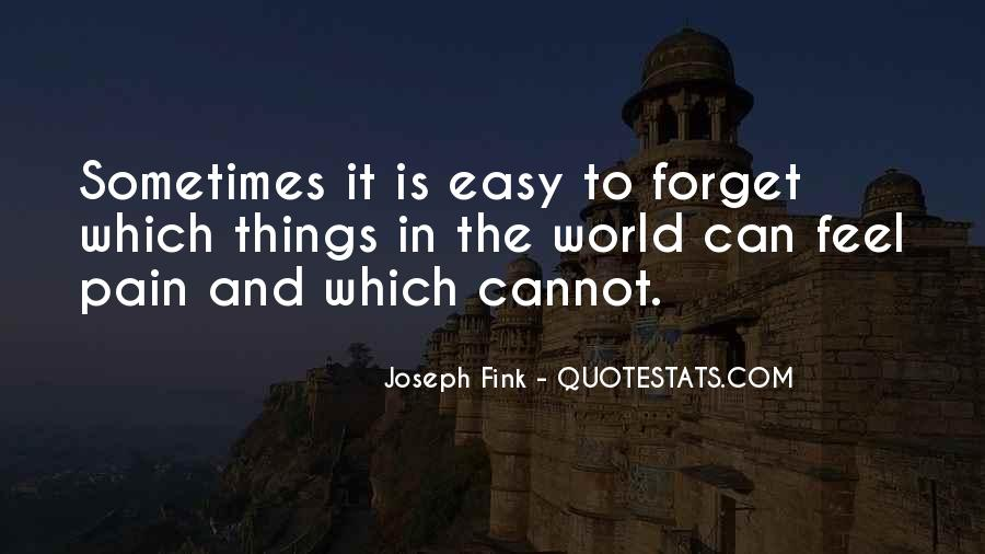 Easy To Forget Me Quotes #211731