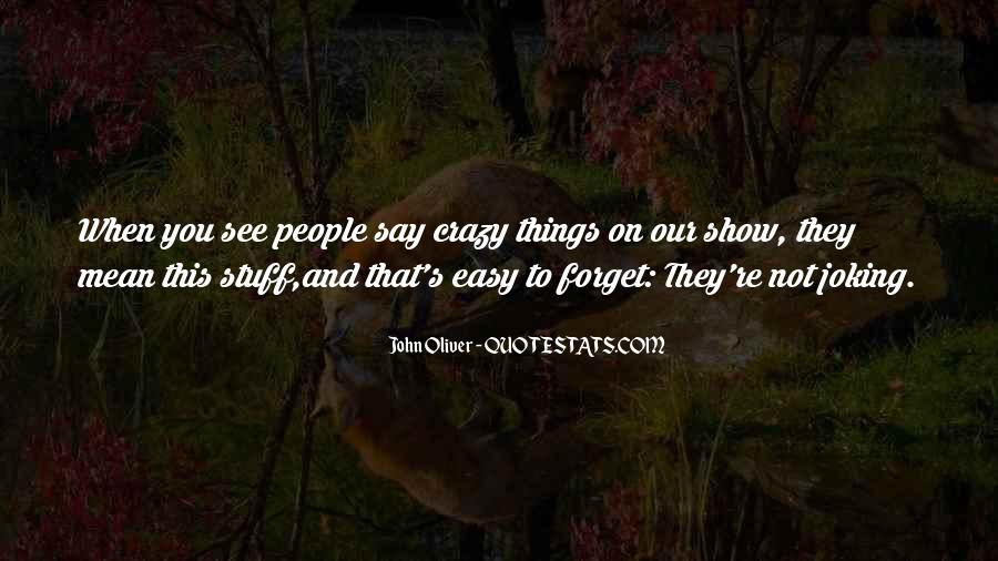 Easy To Forget Me Quotes #290531