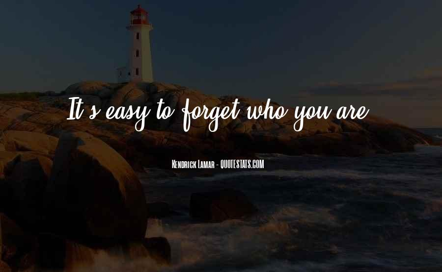 Easy To Forget Me Quotes #91385