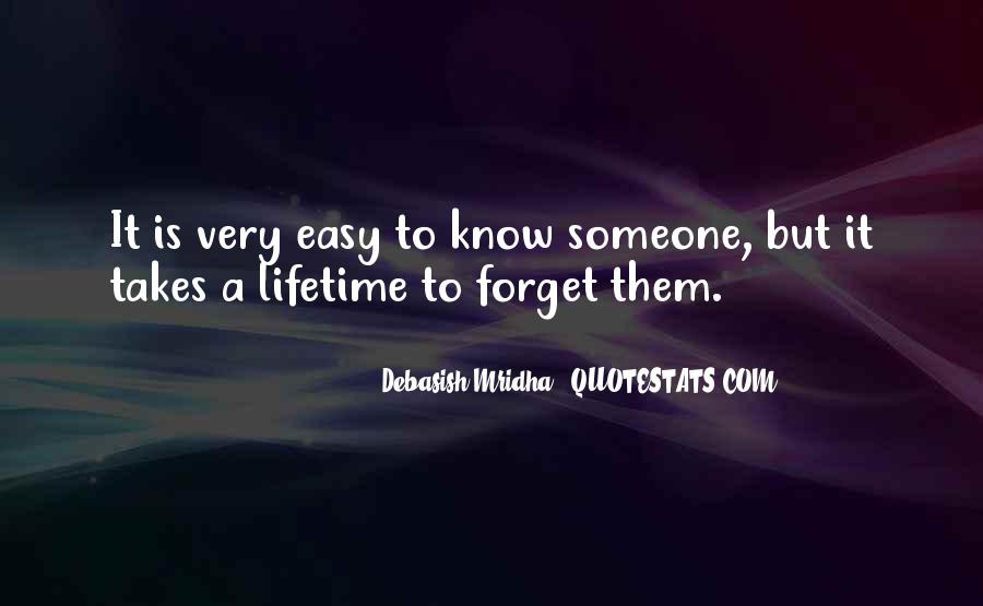 Easy To Get Hard To Forget Quotes #1365402