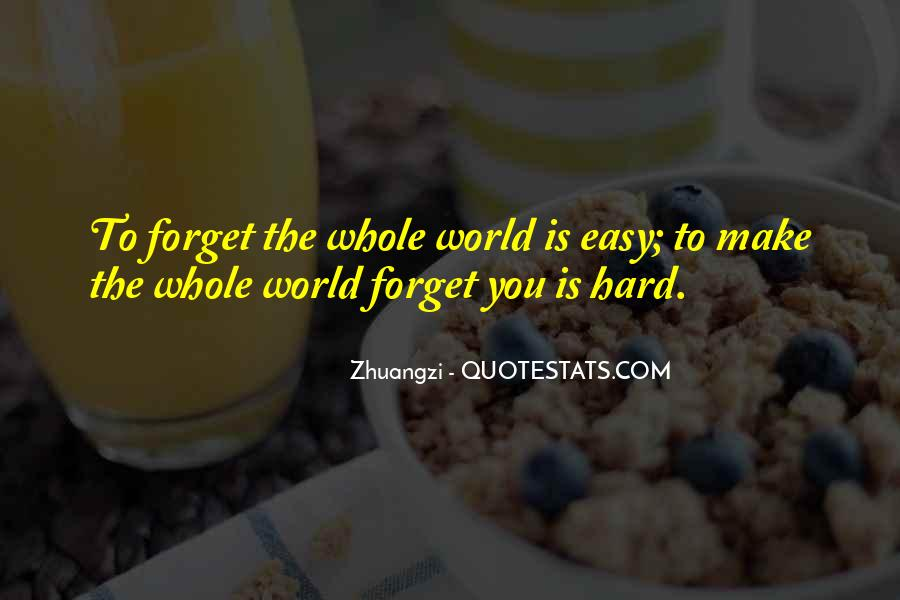 Easy To Get Hard To Forget Quotes #1522017