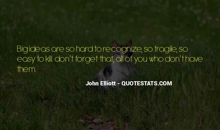 Easy To Get Hard To Forget Quotes #402303