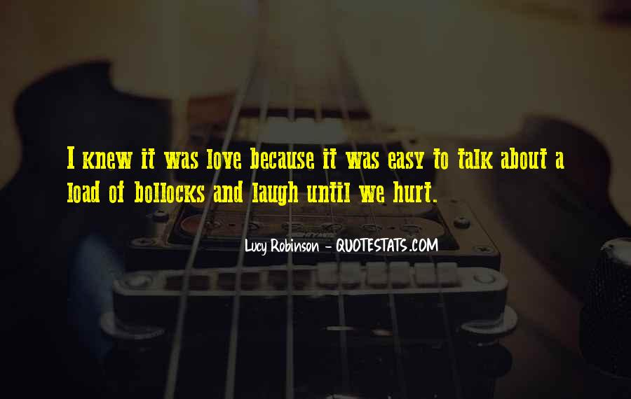 Easy To Hurt Quotes #1181992