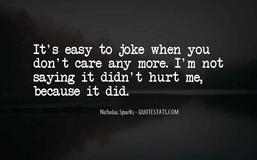 Easy To Hurt Quotes #1462877