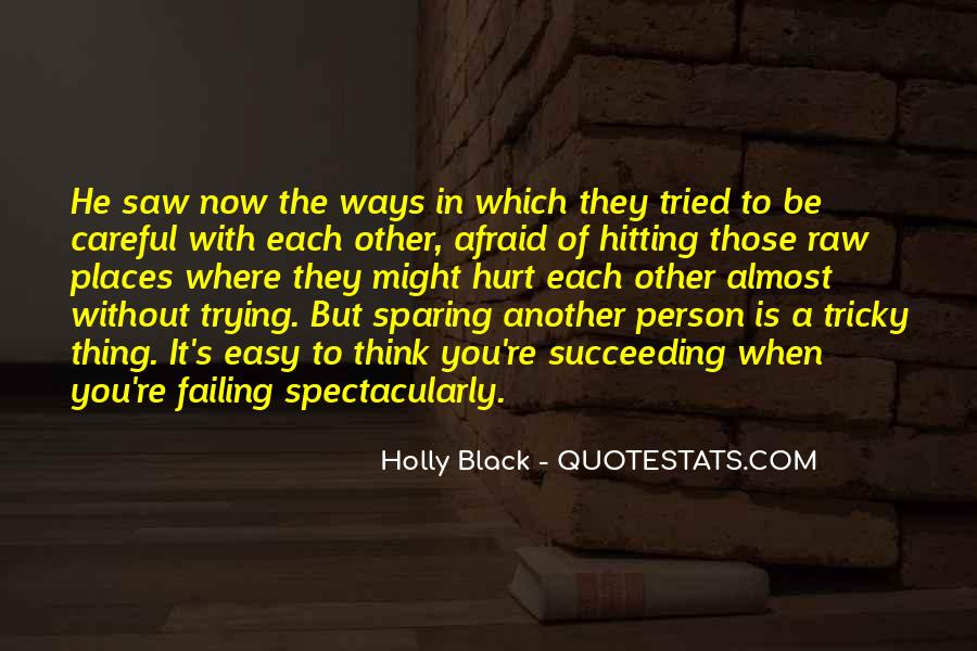 Easy To Hurt Quotes #1507604