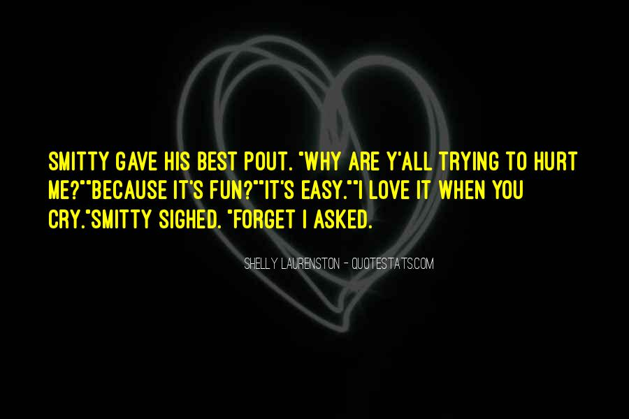 Easy To Hurt Quotes #1714896