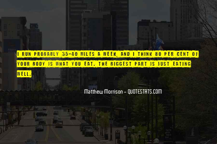 Eat And Run Quotes #1248579