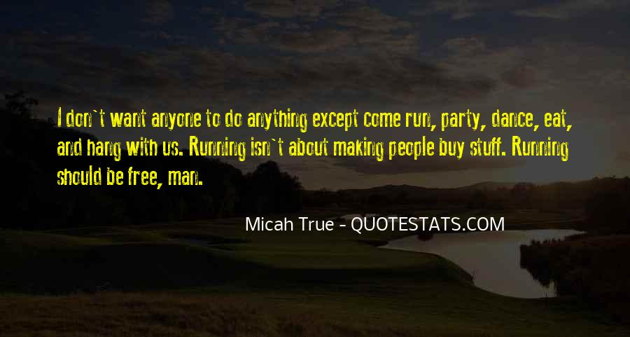 Eat And Run Quotes #1430309