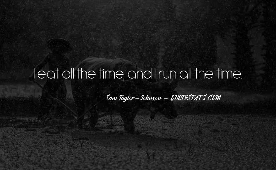 Eat And Run Quotes #672292