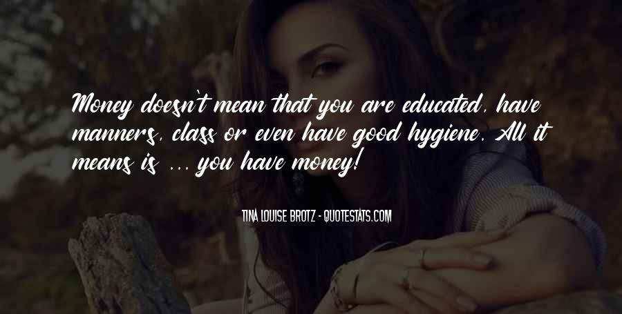 Educated But No Manners Quotes #1492389