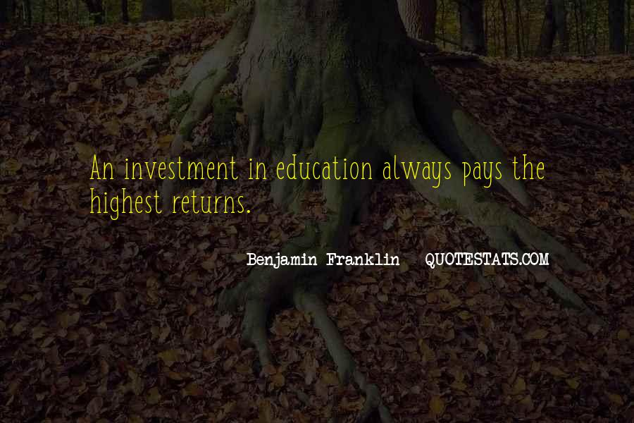 Education Is Investment Quotes #1020717