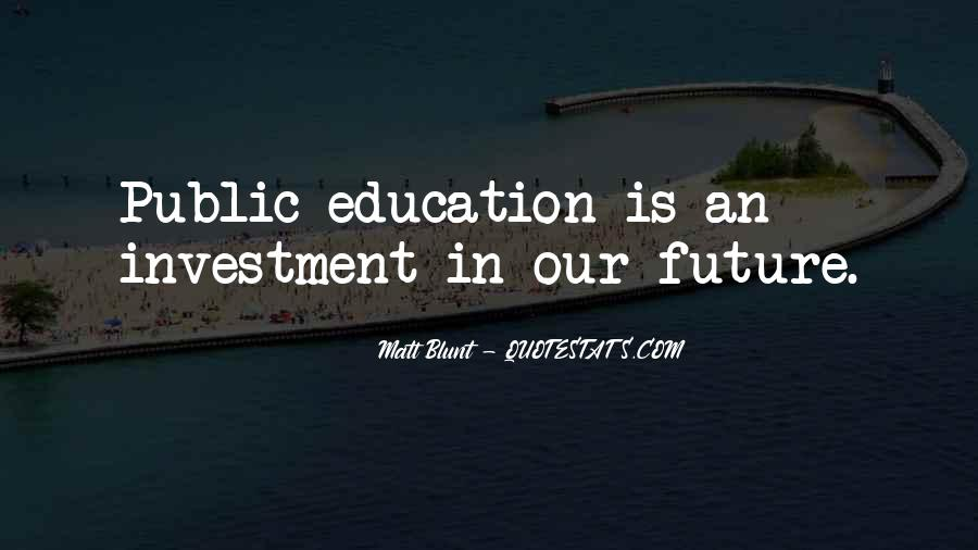 Education Is Investment Quotes #782300