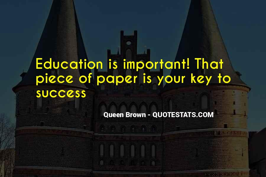 Education Is Not The Key To Success Quotes #409340