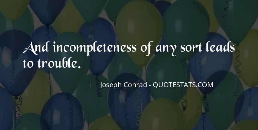 Quotes About Incompleteness #1106973