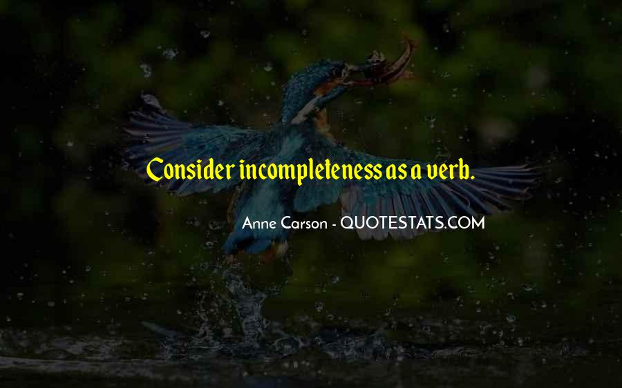 Quotes About Incompleteness #1373788