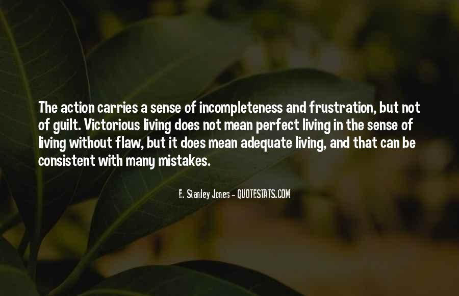 Quotes About Incompleteness #35197