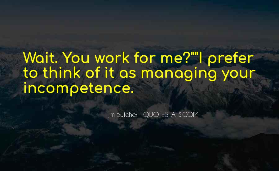 Quotes About Incompetence At Work #1099765