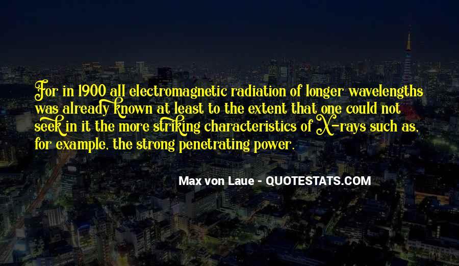 Electromagnetic Radiation Quotes #282619