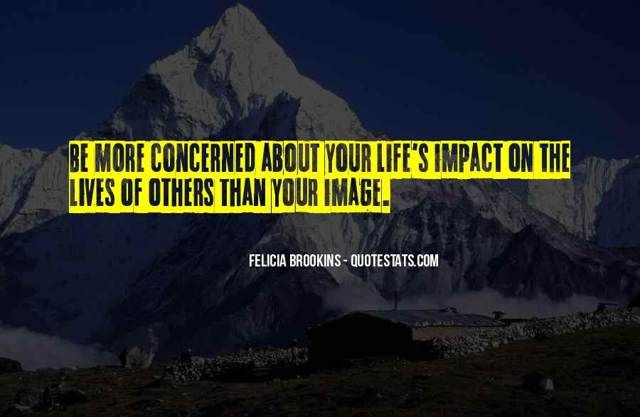 Quotes About Impact Of Others #1319773